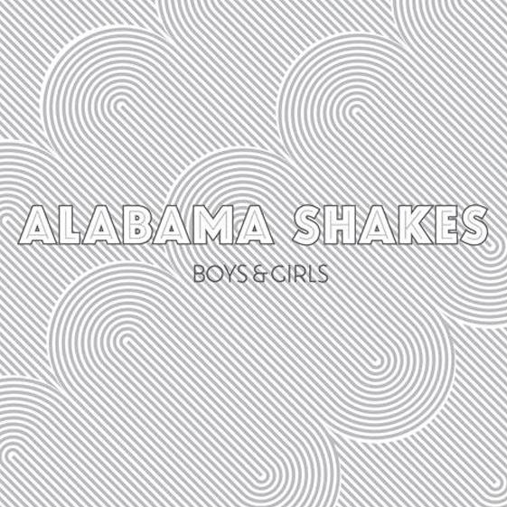 Alabama Shakes - Boys and Girls