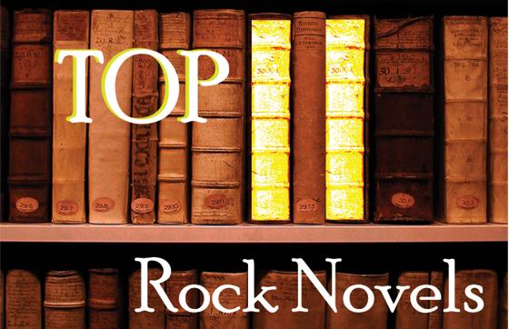 Top 11 Rock Novels