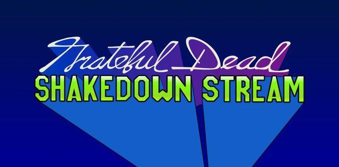 Grateful Dead Shakedown Stream