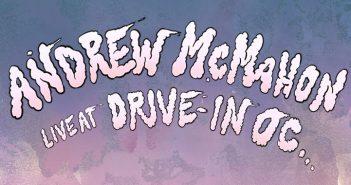 andrew mcmahon drive-in oc