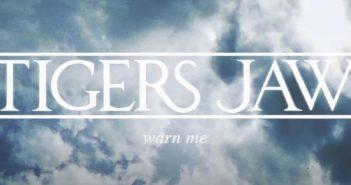 tigers jaw warn me